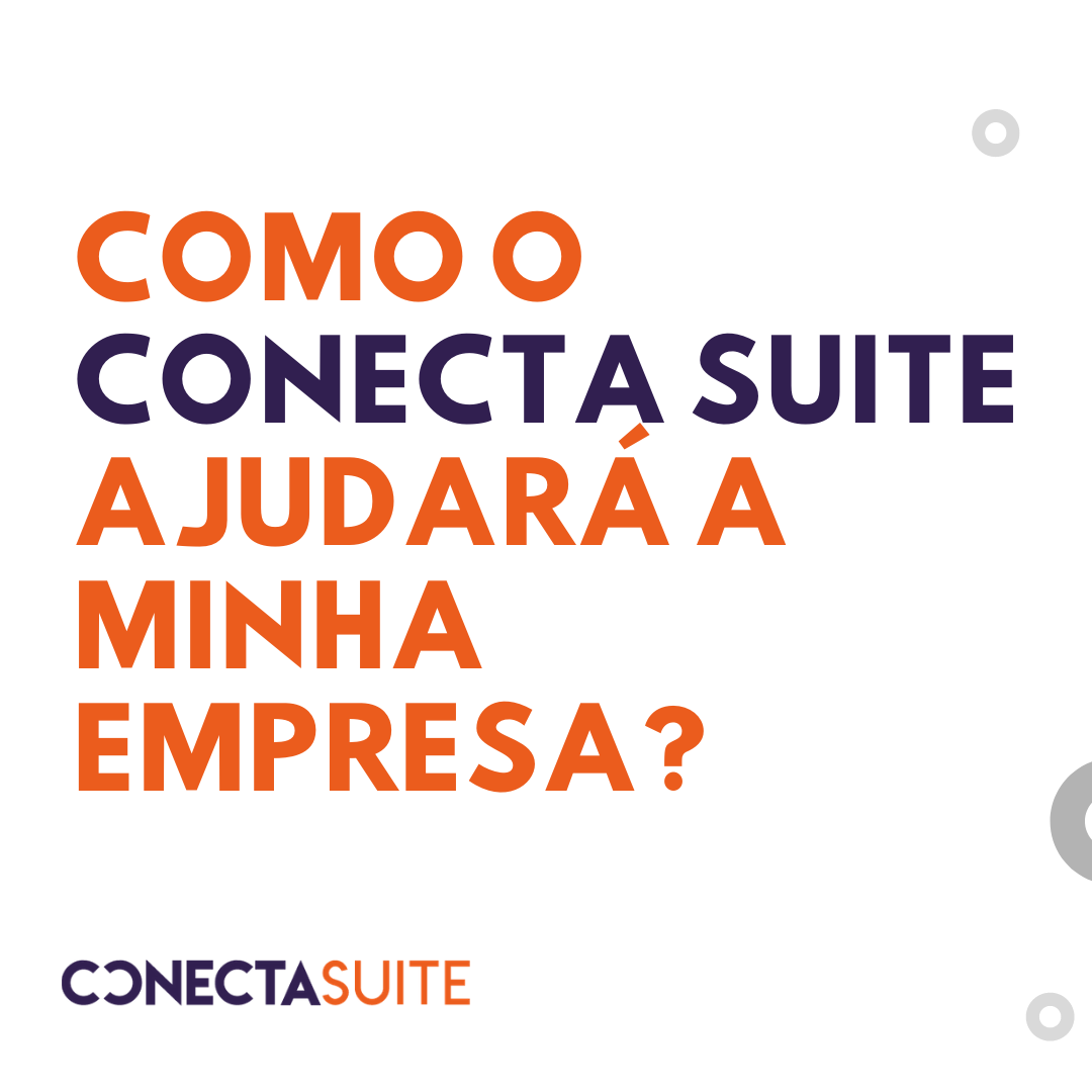 Como o Conecta Suite ajudará a minha empresa?