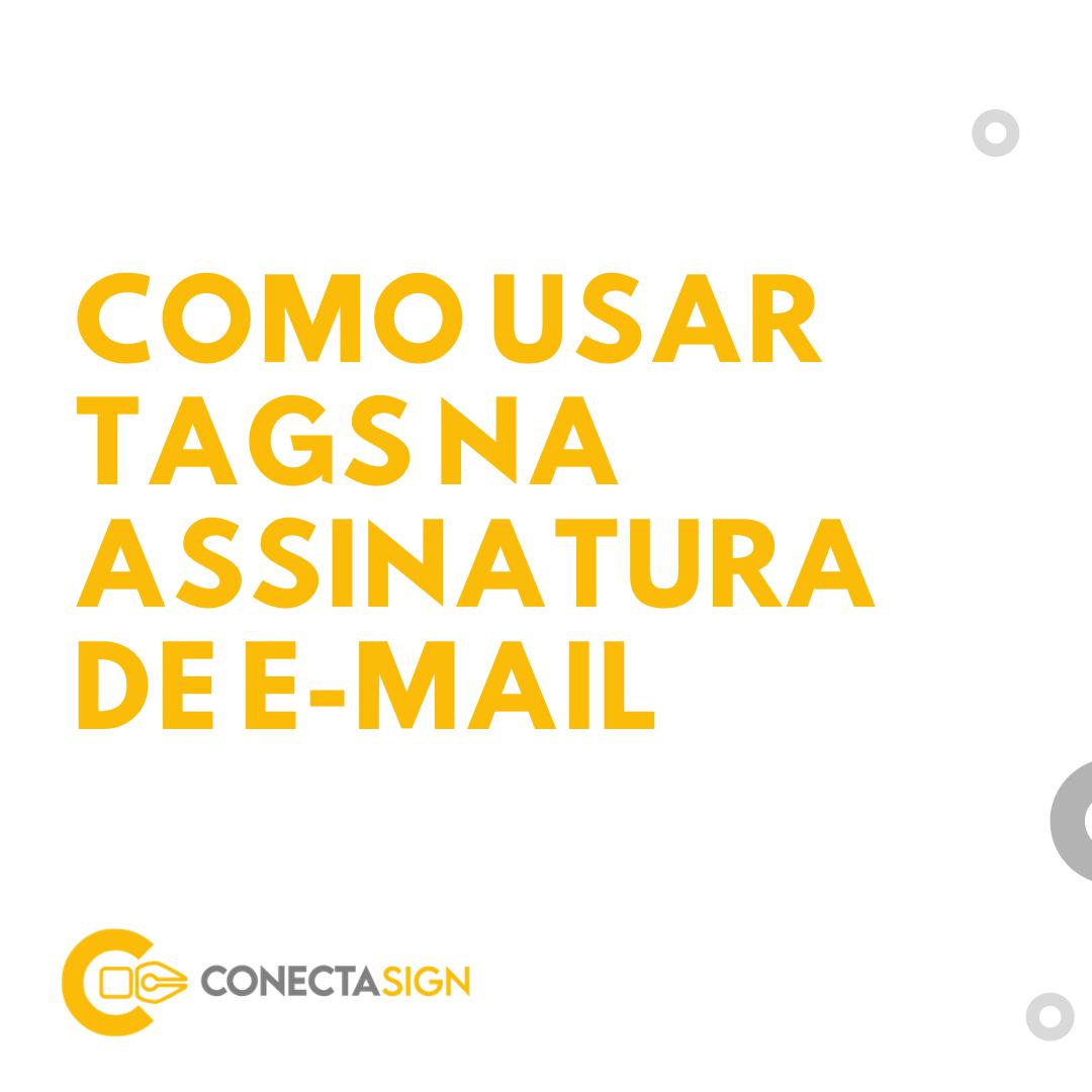 Como usar TAGs na assinatura de e-mail