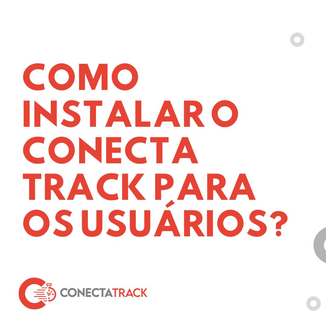 Como instalar o Conecta Track para os usuários?