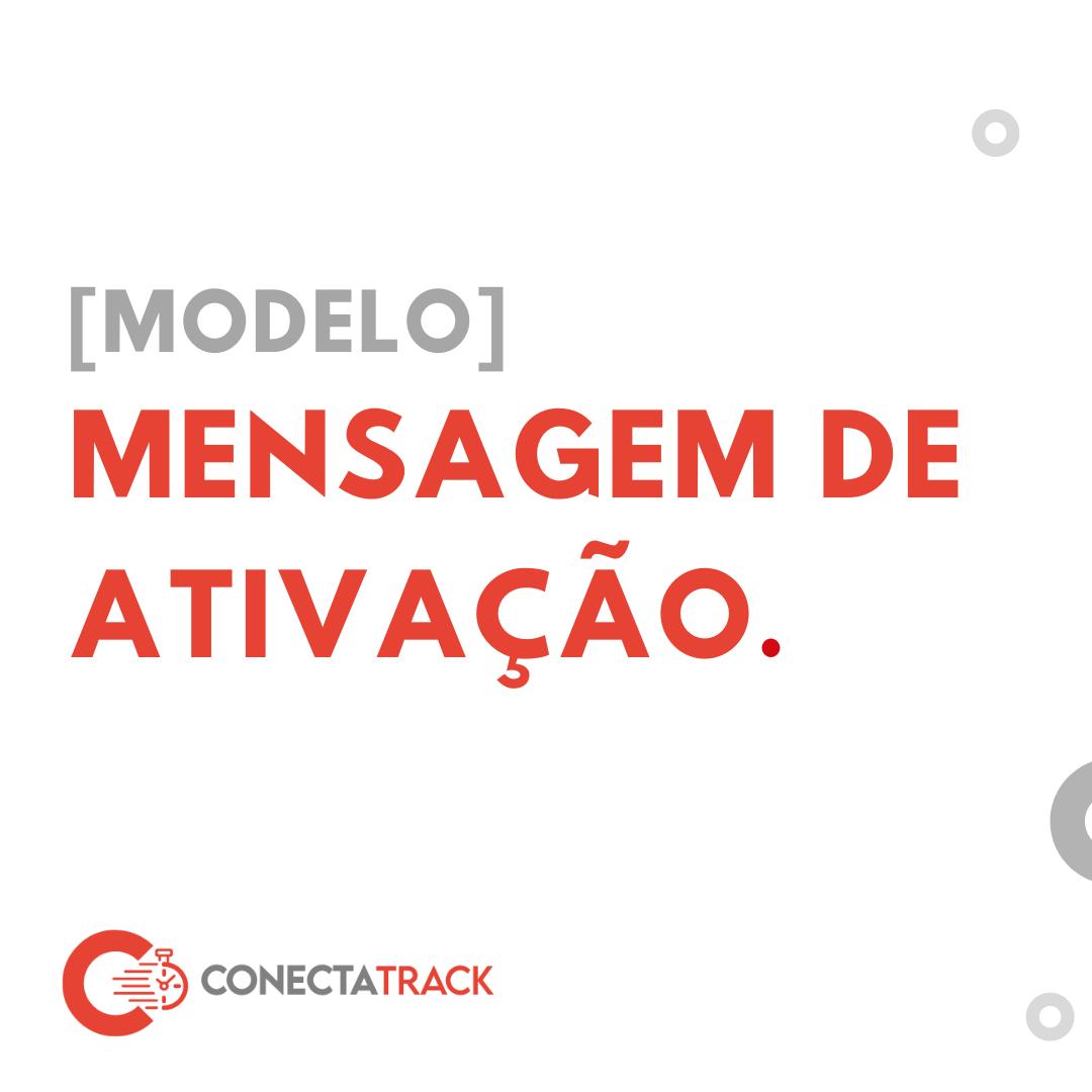 Modelo Mensagem de ativação Conecta Track